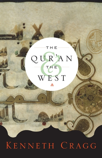 The Qur'an and the West ebook by Kenneth Cragg