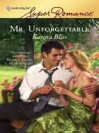 Mr. Unforgettable ebook by Karina Bliss
