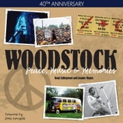 Woodstock - Peace, Music & Memories ebook by Brad Littleproud,Joanne Hague