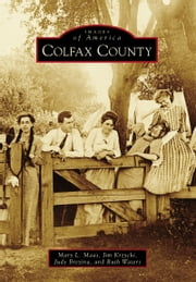 Colfax County ebook by Mary L. Maas,Jim Krzycki,Judy Brezina,Ruth Waters