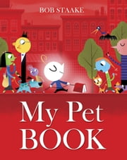 My Pet Book ebook by Bob Staake
