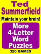 More 4-Letter Word Puzzles. Vol. 2 ebook by Ted Summerfield