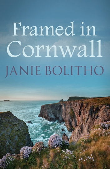 Framed in Cornwall ebook by Janie Bolitho