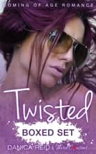 Twisted Saga Coming Of Age Romance ebook by Third Cousins, Danica Reid