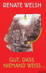 Gut, dass niemand weiß ... ebook by Renate Welsh