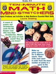 Ten-Minute Math Mind-Stretchers: Quick problems and activities to help reinforce essential math skills ebook by Steding, Laurie