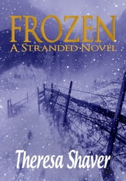 Frozen - Stranded, #5 ebook by Theresa Shaver