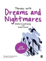 Therapy with Dreams and Nightmares - Theory, Research & Practice ebook by Dr Delia Joyce Cushway, Robyn Sewell