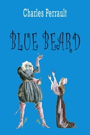 Blue Beard ebook by Charles Perrault,Michael Bychkov,Charles Welsh