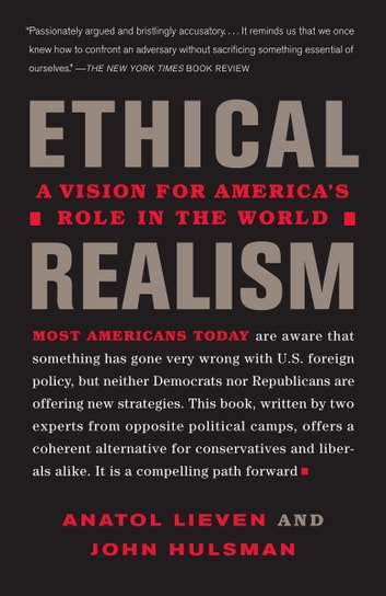 Ethical Realism ebook by Anatol Lieven,John Hulsman