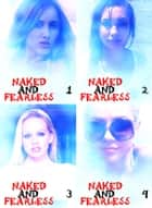 Naked and Fearless Collected Edition 1 - A sexy photo book - Volumes 1 to 4 ebook by Amanda Caldwell