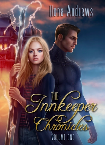 The Innkeeper Chronicles, Volume One eBook by Ilona Andrews