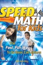 Speed Math for Kids ebook by Bill Handley