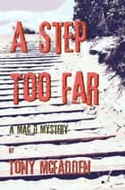 A Step Too Far ebook by Tony McFadden