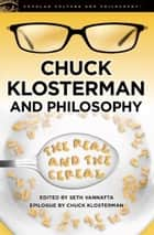 Chuck Klosterman and Philosophy ebook by Seth Vannatta