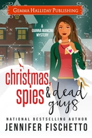 Christmas, Spies & Dead Guys ebook by Jennifer Fischetto