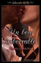 Un beso imborrable (Corazones en Manhattan 2) ebook by Camilla Mora