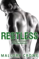 Restless - Fractured Farrells: A Damaged Billionaire Series, #4 ebook by Mallory Crowe