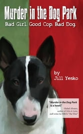 Murder in the Dog Park ebook by Jill Yesko