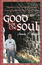 Good for the Soul ebook by Dr James T. Baker
