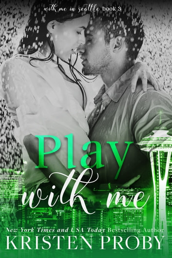 Play With Me ebook by Kristen Proby