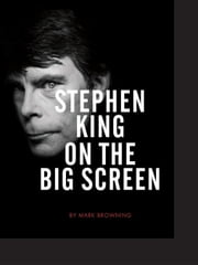 Stephen King on the Big Screen ebook by Browning, Mark