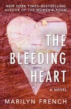 The Bleeding Heart - A Novel ebook by Marilyn French