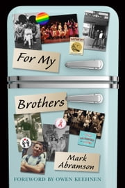 For My Brothers: A Memoir ebook by Mark Abramson