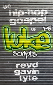 The Hip-Hop Gospel of Luke Chapters 1-8 Performance Script ebook by Revd Gavin Tyte
