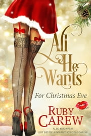 All He Wants For Christmas Eve - An Erotic Holiday Story ebook by Ruby Carew, Opal Carew