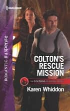 Colton's Rescue Mission ebook by Karen Whiddon