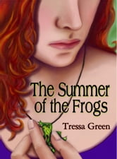 The Summer of the Frogs ebook by Tressa Green