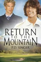 Return to the Mountain ebook by P.D. Singer