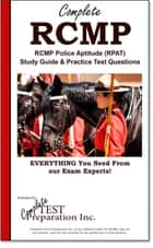 Complete RCMP! RCMP Police Aptitude (RPAT) Study Guide & Practice Test Questions ebook by Complete Test Preparation lnc.