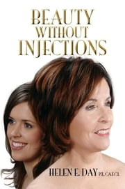 Beauty Without Injections ebook by Helen E. Day