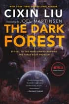 The Dark Forest ebook by Cixin Liu, Joel Martinsen
