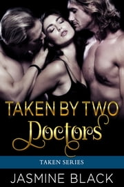 Taken by Two Doctors ebook by Jasmine Black