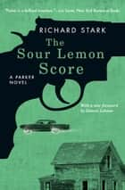 The Sour Lemon Score ebook by Richard Stark,Dennis Lehane