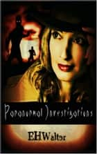 Paranormal Investigations 1: No Situation Too Strange ebook by EH Walter