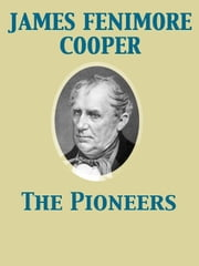 The Pioneers ebook by James Fenimore Cooper