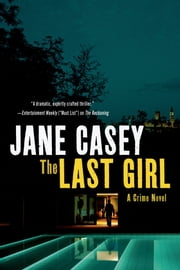 The Last Girl ebook by Jane Casey