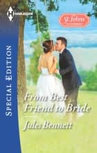 From Best Friend to Bride ebook by Jules Bennett