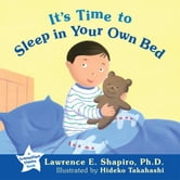 It's Time to Sleep in Your Own Bed ebook by Shapiro, Lawrence
