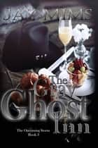 The Gray Ghost Inn ebook by Jay Mims
