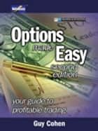 Options Made Easy - Your Guide to Profitable Trading ebook by Guy Cohen
