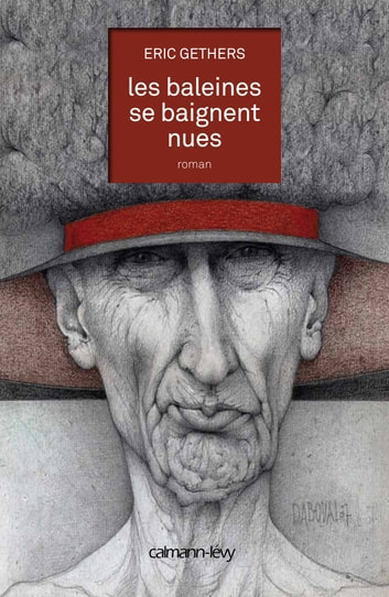 Les Baleines se baignent nues ebook by Eric Gethers