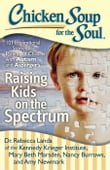 Chicken Soup for the Soul: Raising Kids on the Spectrum