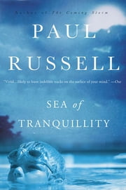Sea of Tranquillity - A Novel ebook by Paul Russell