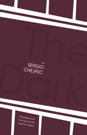 The Dark ebook by Sergio Chejfec,Heather Cleary