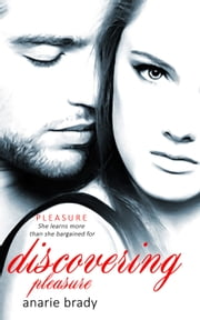 Discovering Pleasure ebook by Anarie Brady